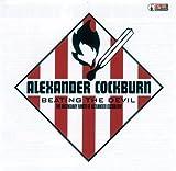 Beating the Devil: The Incendiary Rants of Alexander Cockburn (AK Press Audio)