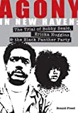 img - for Agony in New Haven: The Trial of Bobby Seale, Ericka Huggins, & the Black Panther Party book / textbook / text book
