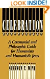 Celebration: A Ceremonial and Philosophical Guide for Humanists and Humanistic Jews