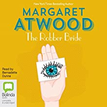 The Robber Bride (       UNABRIDGED) by Margaret Atwood Narrated by Bernadette Dunne