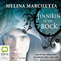 Finnikin of the Rock (       UNABRIDGED) by Melina Marchetta Narrated by Tom Wren