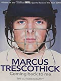 Marcus Trescothick Coming Back To Me: The Autobiography of Marcus Trescothick