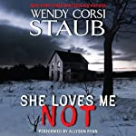 She Loves Me Not | Wendy Corsi Staub