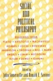 Social and Political Philosophy: Readings From Plato to Gandhi (0385012381) by John Somerville