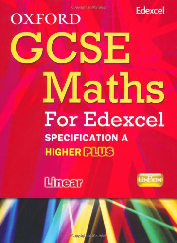 Oxford GCSE Maths for Edexcel: Specification A Student Book Higher Plus (A*-B)