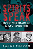 img - for Spirits Speak of Conspiracies and Mysteries book / textbook / text book
