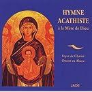 Hymne Acathiste � la M�re de Dieu