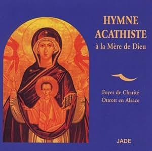 Hymne Acathiste à la Mère de Dieu