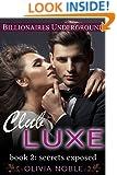 Club Luxe 2: Secrets Exposed (Billionaires Underground)