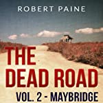 Maybridge: The Dead Road, Vol. 2 (       UNABRIDGED) by Robert Paine Narrated by Lee Strayer