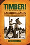 Timber!: The Story of the Lumberjack...