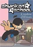 echange, troc Katherine Quenot - Shuriken School, Tome 4 : L'ombre d'Eizan