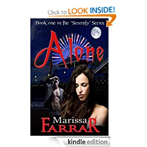Free Kindle Book: Alone (The 'Serenity' Series), by Marissa Farrar. Publisher: Warwick House Press (January 15, 2012)