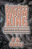 Banshee Worm King: Book Five of the Oz Chronicles [Paperback]