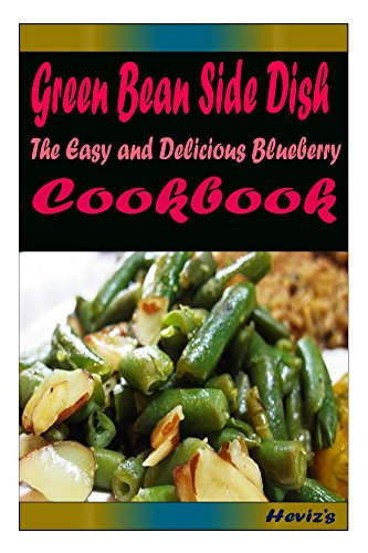 Green Bean Side Dish: Most Amazing Oranges Recipes Ever Offered by Heviz's