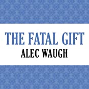 The Fatal Gift | [Alec Waugh]