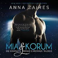 Mia & Korum (Die komplette Krinar Chroniken Trilogie) Hörbuch von Anna Zaires, Dima Zales Gesprochen von: Nina Schoene