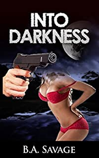 Into Darkness by B.A. Savage ebook deal