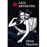 LAID & BETRAYED (Getting wrong with Mr. Wright)by Chloe Thurlow