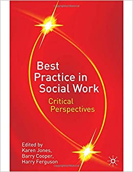 critical thinking social work practice This article examines the history and development of critical social work as an approach and a practice it reviews the major historical perspectives on a criti.