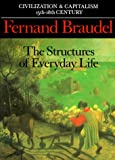 Civilization and Capitalism, 15th-18th Century, Vol. I: The Structure of Everyday Life (0520081145) by Fernand Braudel