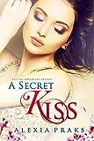 Falling for Sakura: A Secret Kiss (Falling For Sakura Trilogy Book 1)