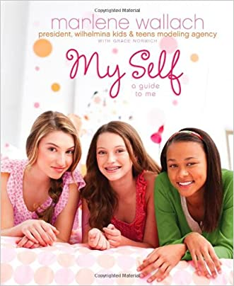 My Self: A Guide to Me (Tween Lifestyle Collection) written by Marlene Wallach