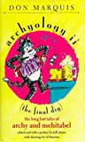Archyology II : (The Final Dig) : The Long Lost Tales of Archy and Mehitabel (0874518539) by Marquis, Don