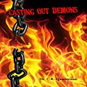 Casting Out Demons Audiobook by Dr. CK Quarterman Narrated by Lynn Benson