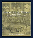 img - for Interesting Times: An Encounter With the 20th Century 1924- by George Mandler (2001-09-01) book / textbook / text book
