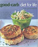 img - for The Good-carb Diet for Life book / textbook / text book