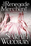 The Renegade Merchant (A Gareth & Gwen Medieval Mystery) (Volume 7)