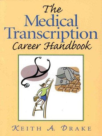 The Medical Transcription Career Handbook