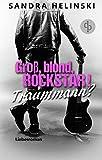 Image de Groß, blond, Rockstar! Traummann? (Liebesroman, Chicklit-Roman)