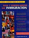 Guía y Formularios de Inmigración (U.S. Immigration Guide and Forms) (Spanish Edition)