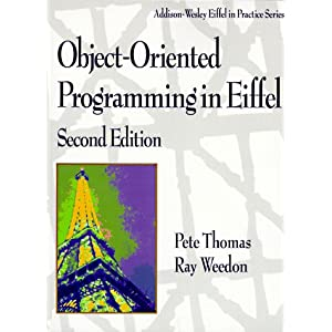 Object-Oriented Programming in Eiffel (Addison-Wesley Eiffel in Practice Series)