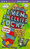 THE EVEN SMELLIER SOCKS JOKE BOOK (0099265133) by KAREN KING