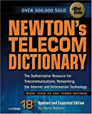 img - for Newton's Telecom Dictionary: The Authoritative Resource for Telecommunications, Networking, the Internet and Information Technology (18th Edition) 18th edition by Newton, Harry, Horak, Ray (2002) Paperback book / textbook / text book