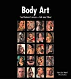 img - for Body Art: The Human Canvas -- Ink and Steel book / textbook / text book