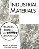 img - for Industrial Materials: Volume 2, Polymers, Ceramics and Composites book / textbook / text book