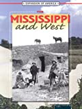 Mississippi and West (Expansion of America) (1595153276) by Linda Thompson