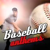 Baseball Anthems