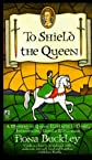 To Shield the Queen (Mystery at Queen Elizabeth I's Court (Paperback))