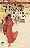 Gaston Leroux The Phantom of the Opera (Dover Thrift Editions)