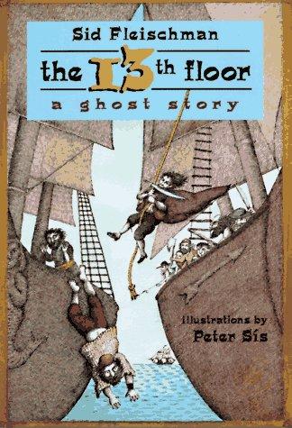 The 13th Floor: A Ghost Story, Sid Fleischman, Peter Sis