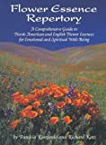 img - for Flower Essence Repertory: A Comprehensive Guide to North American and English Flower Essences for Emotional and Spiritual Well-Being book / textbook / text book
