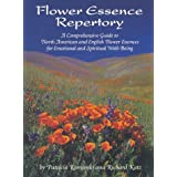 Flower Essence Repertory:  A Comprehensive Guide to North American and English Flower Essences for Emotional and Spiritual Well-Being ~ Patricia Kaminski