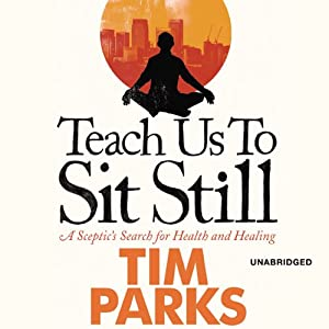 Teach Us to Sit Still Audiobook