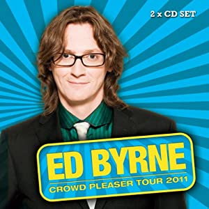 Crowd Pleaser | [Ed Byrne]