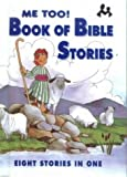 Me Too! Book of Bible Stories: Eight Stories on One